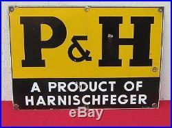 P & H HARNISCHFEGER-CRANE-EXCAVATOR-CATERPILLAR-JOHN DEERE-PORCELAIN SIGN-X ORIG